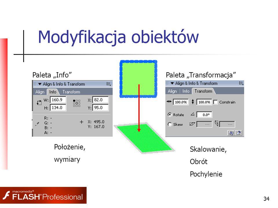 """34 Modyfikacja obiektów Paleta """"Info""""Paleta """"Transformacja"""" Położenie, wymiary Skalowanie, Obrót Pochylenie"""