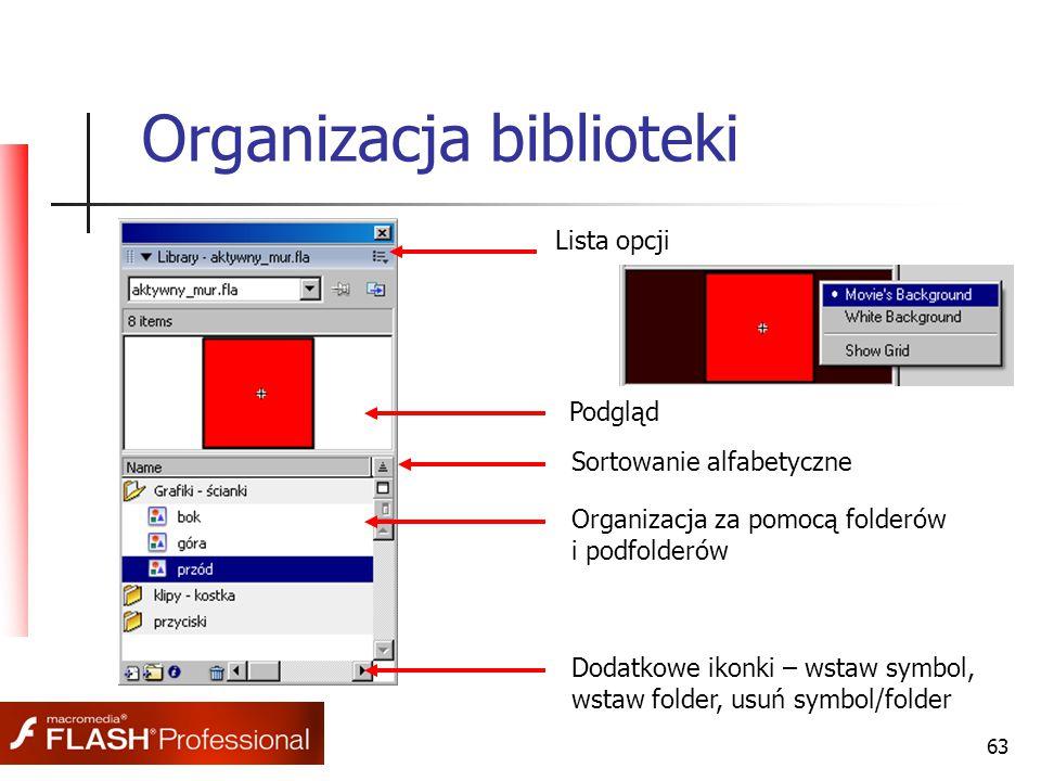 63 Organizacja biblioteki Podgląd Organizacja za pomocą folderów i podfolderów Sortowanie alfabetyczne Lista opcji Dodatkowe ikonki – wstaw symbol, wstaw folder, usuń symbol/folder