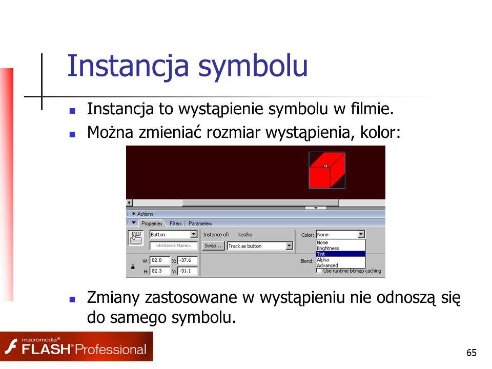 65 Instancja symbolu Instancja to wystąpienie symbolu w filmie. Można zmieniać rozmiar wystąpienia, kolor: Zmiany zastosowane w wystąpieniu nie odnosz