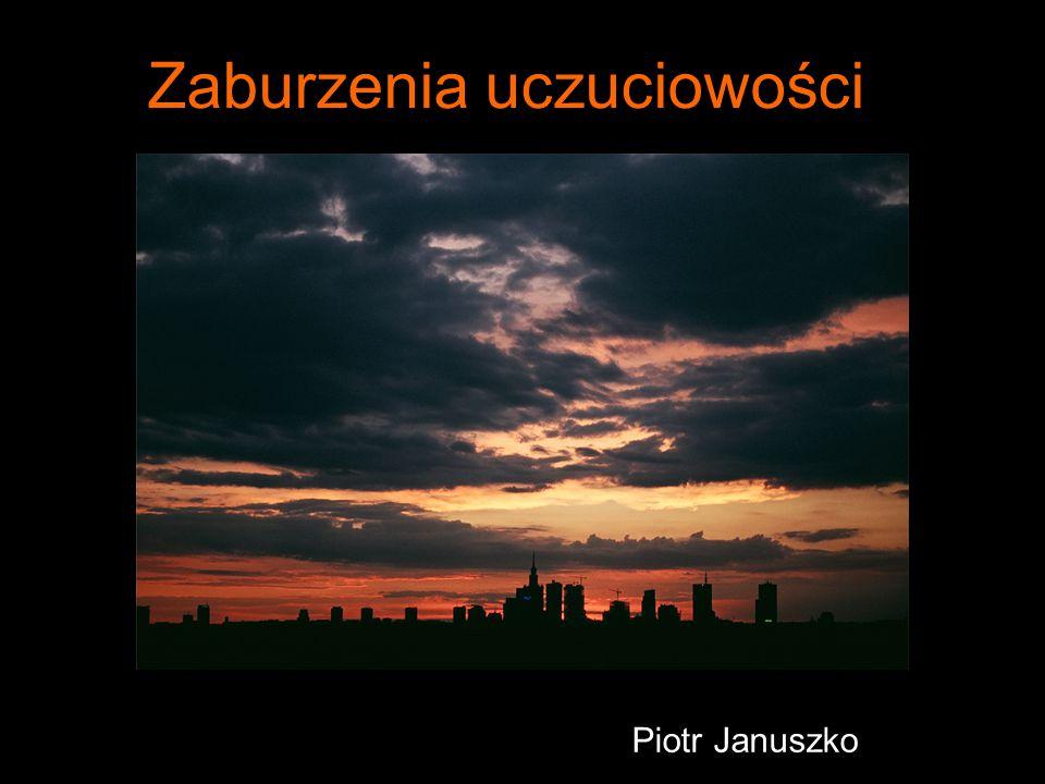 Zaburzenia uczuciowości Piotr Januszko
