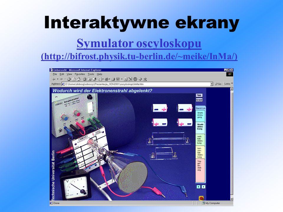 Interaktywne ekrany Symulator oscyloskopu (http://bifrost.physik.tu-berlin.de/~meike/InMa/)