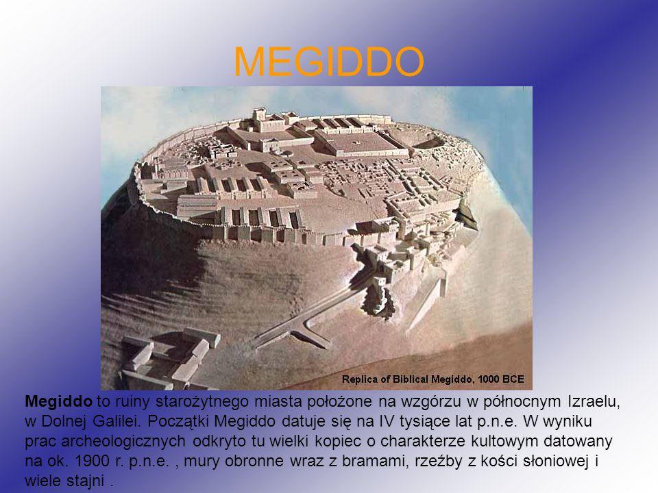 MEGIDDO Megiddo to ruiny starożytnego miasta położone na wzgórzu w północnym Izraelu, w Dolnej Galilei.