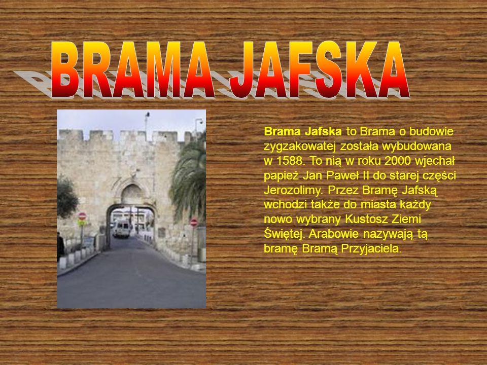 Brama Jafska to Brama o budowie zygzakowatej została wybudowana w 1588.