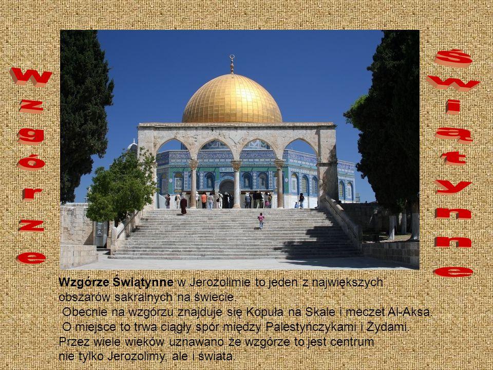 Wzgórze Świątynne w Jerozolimie to jeden z największych obszarów sakralnych na świecie.