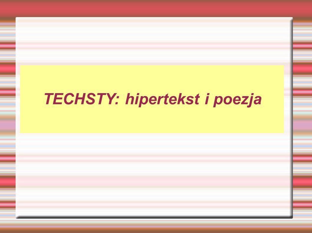 TECHSTY: hipertekst i poezja
