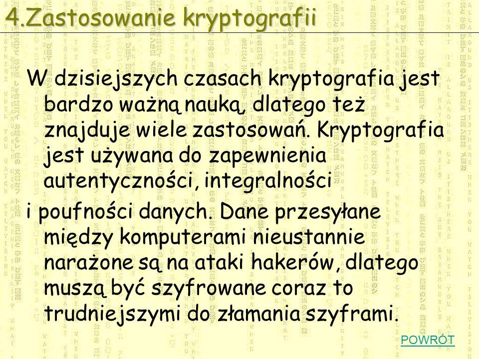 W dzisiejszych czasach kryptografia jest bardzo ważną nauką, dlatego też znajduje wiele zastosowań.