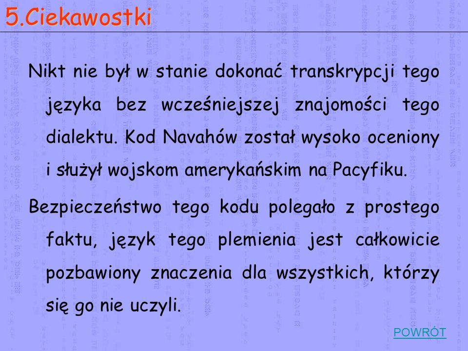 Nikt nie był w stanie dokonać transkrypcji tego języka bez wcześniejszej znajomości tego dialektu.
