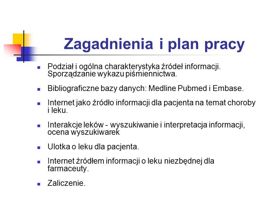 Zagadnienia i plan pracy Podział i ogólna charakterystyka źródeł informacji.