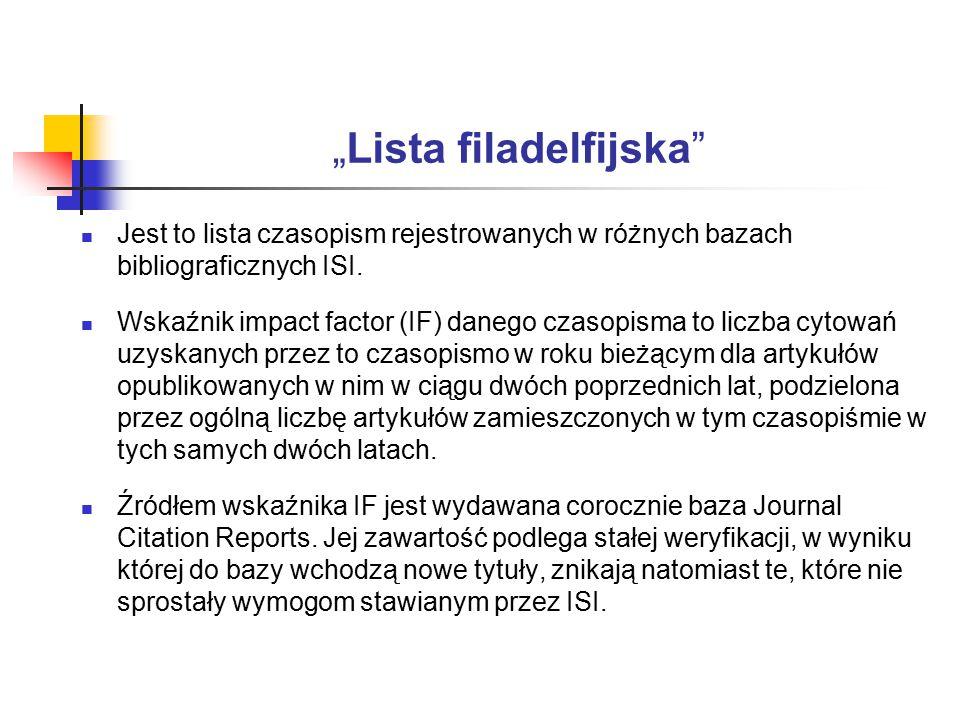 """""""Lista filadelfijska Jest to lista czasopism rejestrowanych w różnych bazach bibliograficznych ISI."""
