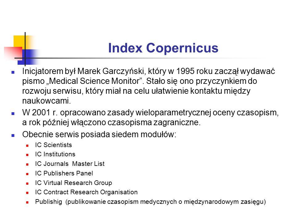 """Index Copernicus Inicjatorem był Marek Garczyński, który w 1995 roku zaczął wydawać pismo """"Medical Science Monitor ."""