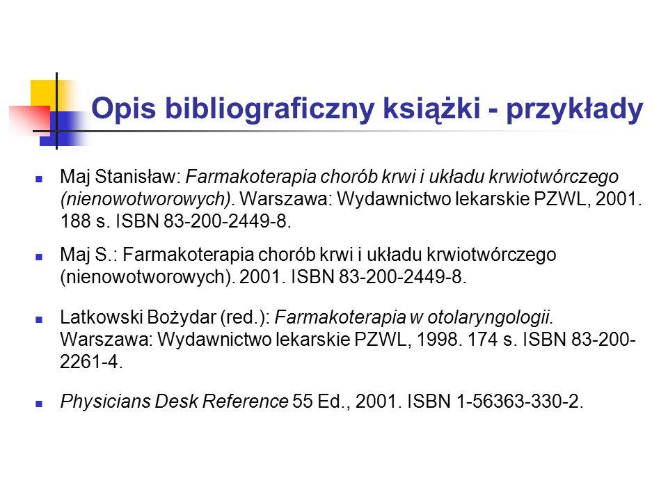 Opis bibliograficzny książki - przykłady Maj Stanisław: Farmakoterapia chorób krwi i układu krwiotwórczego (nienowotworowych).