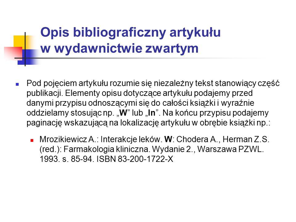 Opis bibliograficzny artykułu w wydawnictwie zwartym Pod pojęciem artykułu rozumie się niezależny tekst stanowiący część publikacji.