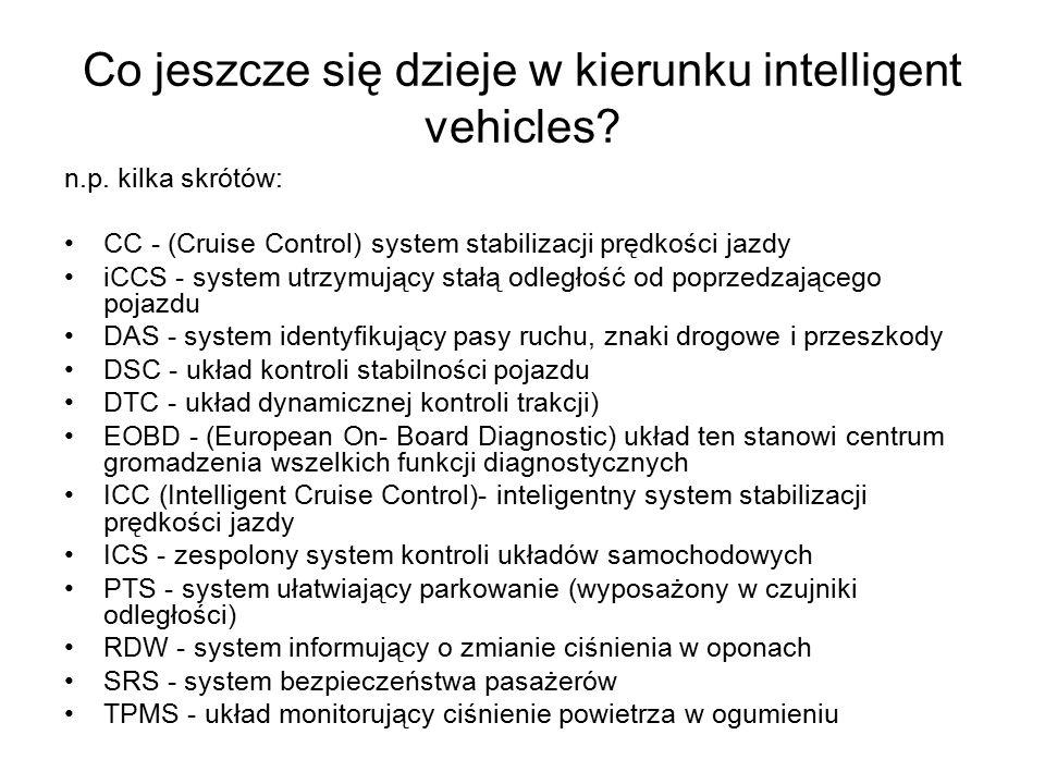 Co jeszcze się dzieje w kierunku intelligent vehicles.