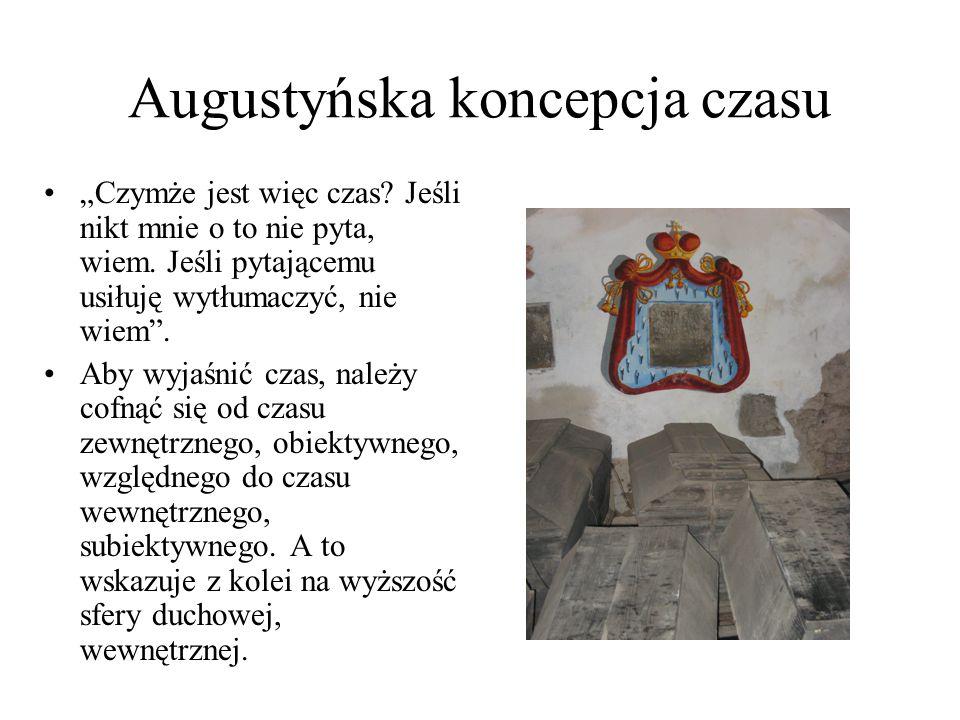 """Augustyńska koncepcja czasu """"Czymże jest więc czas."""