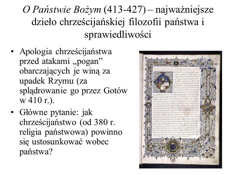 """O Państwie Bożym (413-427) – najważniejsze dzieło chrześcijańskiej filozofii państwa i sprawiedliwości Apologia chrześcijaństwa przed atakami """"pogan obarczających je winą za upadek Rzymu (za splądrowanie go przez Gotów w 410 r.)."""