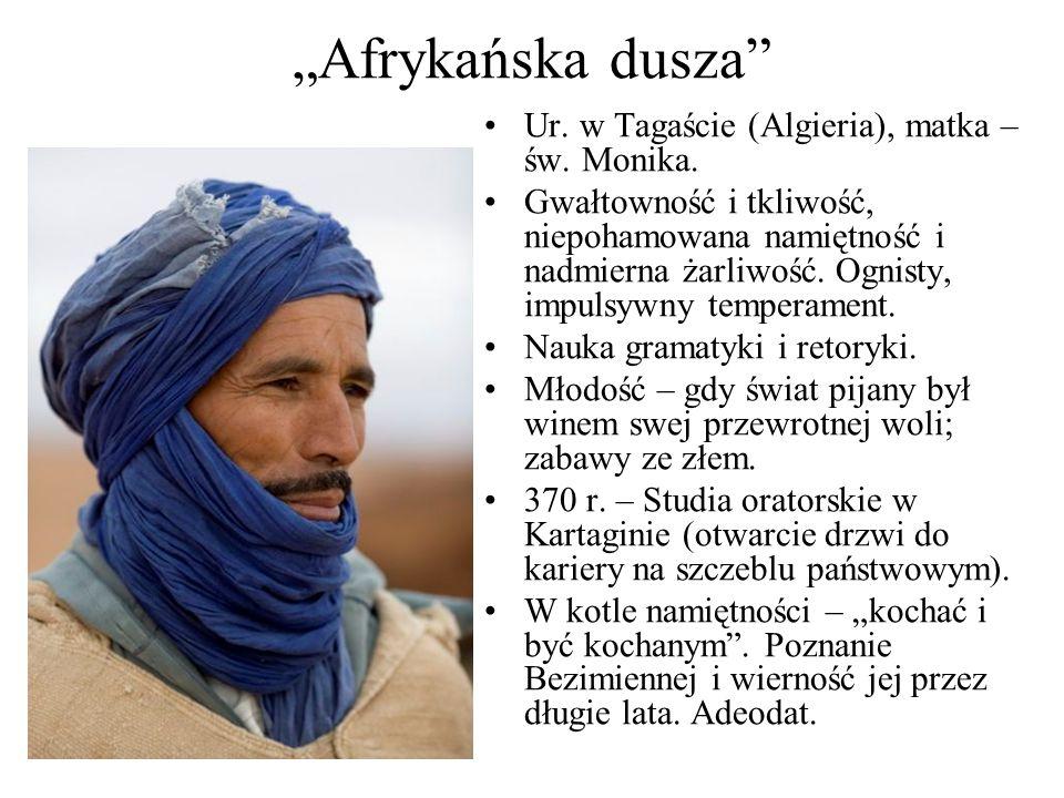 """""""Afrykańska dusza Ur.w Tagaście (Algieria), matka – św."""