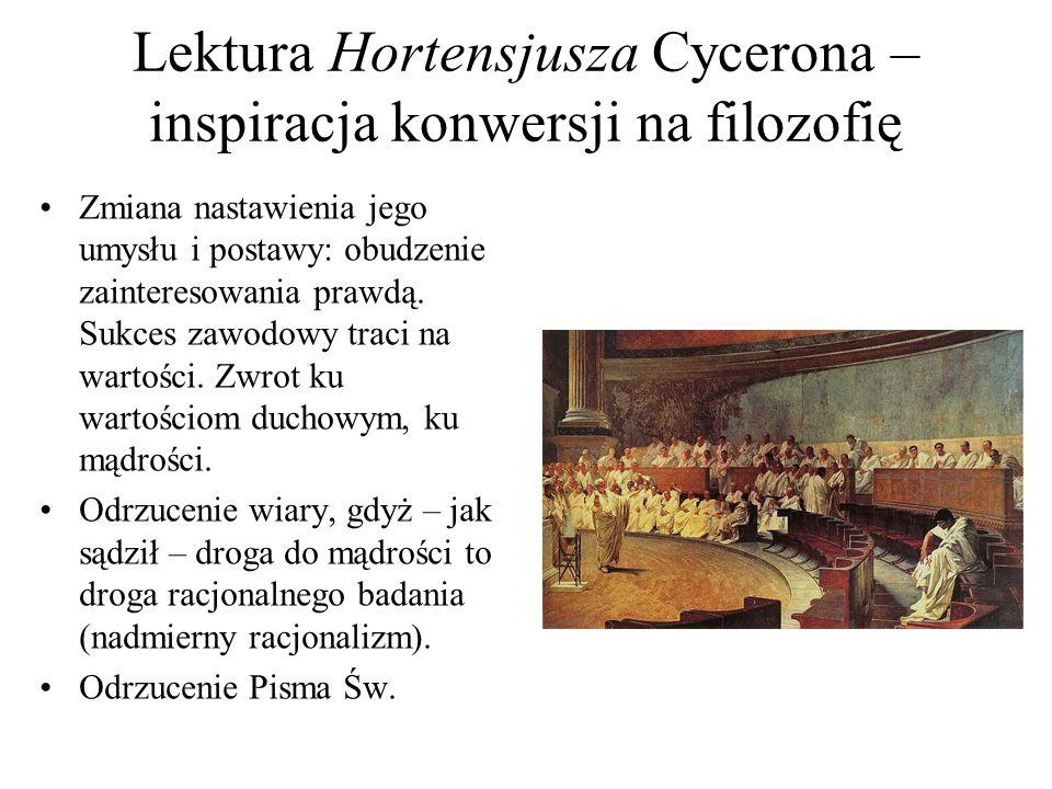 Lektura Hortensjusza Cycerona – inspiracja konwersji na filozofię Zmiana nastawienia jego umysłu i postawy: obudzenie zainteresowania prawdą.