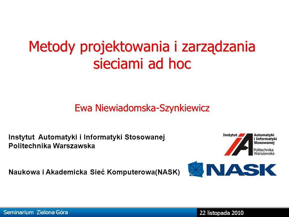 Metody projektowania i zarządzania sieciami ad hoc 32 Zielona Góra 2010 Zarządzanie transmisją w sieciach ad hoc