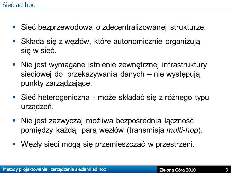 Metody projektowania i zarządzania sieciami ad hoc 44 Zielona Góra 2010 Symulacja w zadaniach projektowania i zarządzania sieciami ad hoc SYMULATORY E.