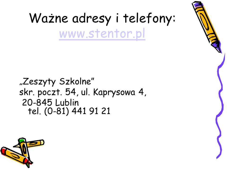 """Ważne adresy i telefony: www.stentor.pl www.stentor.pl """"Zeszyty Szkolne skr."""
