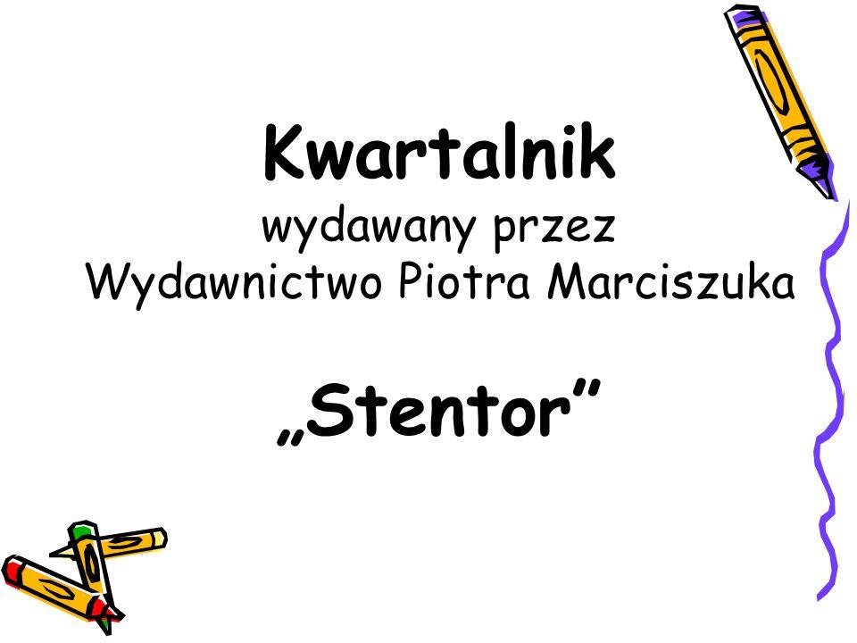 """Kwartalnik wydawany przez Wydawnictwo Piotra Marciszuka """"Stentor"""