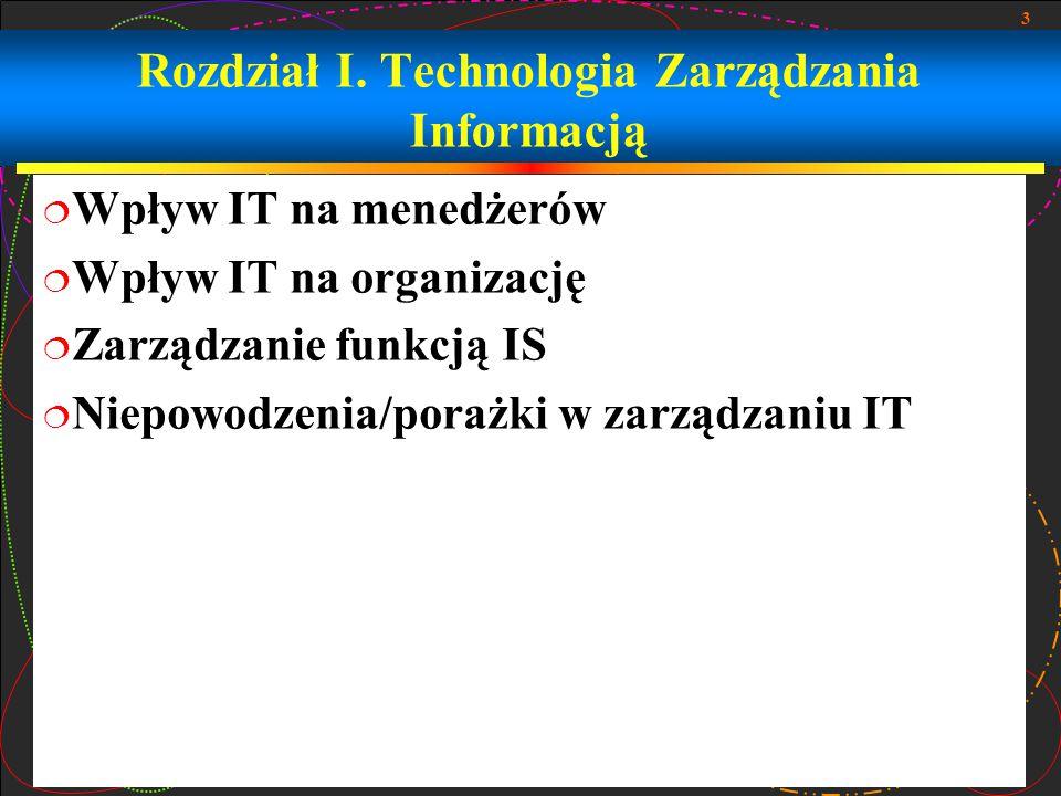 24 Strategie e-biznesu/IT  Przeprowadzka z daleka od  Autonomicznych filii z zagranicy  Autonomicznych filii zależnych od siedziby głównej w zakresie nowych procesów, produktów, pomysłów  Ścisłe zarządzanie operacjami na całym świecie przez siedzibę główną