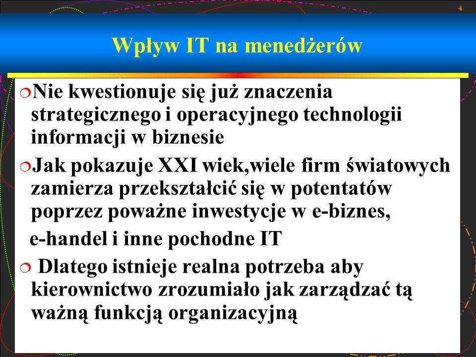 15 Zarządzanie funkcją IS (kontynuacja)  Zarządzanie technologią  Całe IT musi być zarządzane jako platforma technologiczna dla zintegrowanego e-biznesu  Można delegować Głównego Technologa do:  Planowania i rozwoju IT