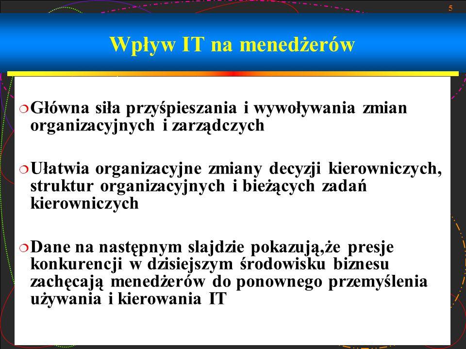 16 Zarządzanie funkcją IS (kontynuacja)  Zarządzanie usługami użytkownika  Funkcje wspomagania i kierowania użytkownikami końcowymi oraz roboczej grupy informatycznej  Dostarcza możliwości ale też problemówdla zarządzających daną jednostką  Pomoc zza biurka  Ustanawia i umacnia politykę firmy