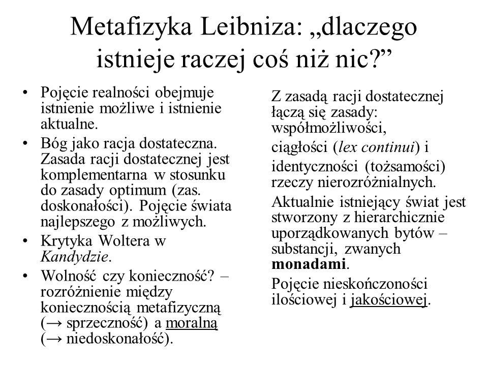 """Metafizyka Leibniza: """"dlaczego istnieje raczej coś niż nic?"""" Pojęcie realności obejmuje istnienie możliwe i istnienie aktualne. Bóg jako racja dostate"""