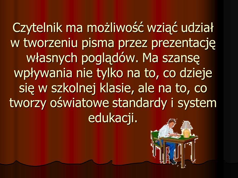 Lektura czasopisma pozwala nauczycielom dużo mówić o polskiej kulturze, współczesnym odbiorze poezji, muzyce i jej związkach z literaturą na lekcjach języka polskiego.