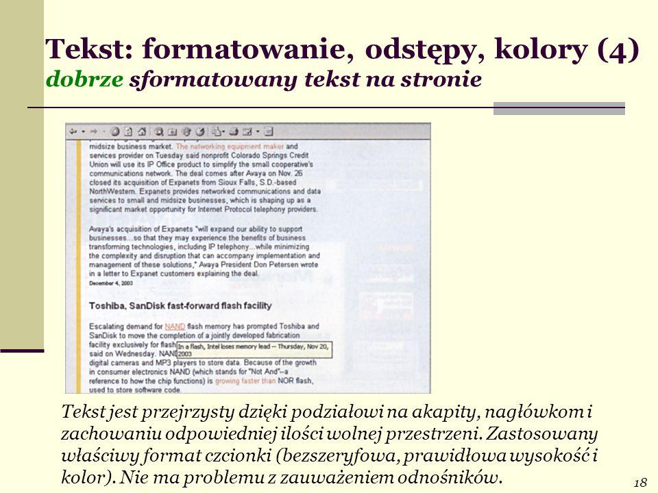 18 Tekst jest przejrzysty dzięki podziałowi na akapity, nagłówkom i zachowaniu odpowiedniej ilości wolnej przestrzeni. Zastosowany właściwy format czc