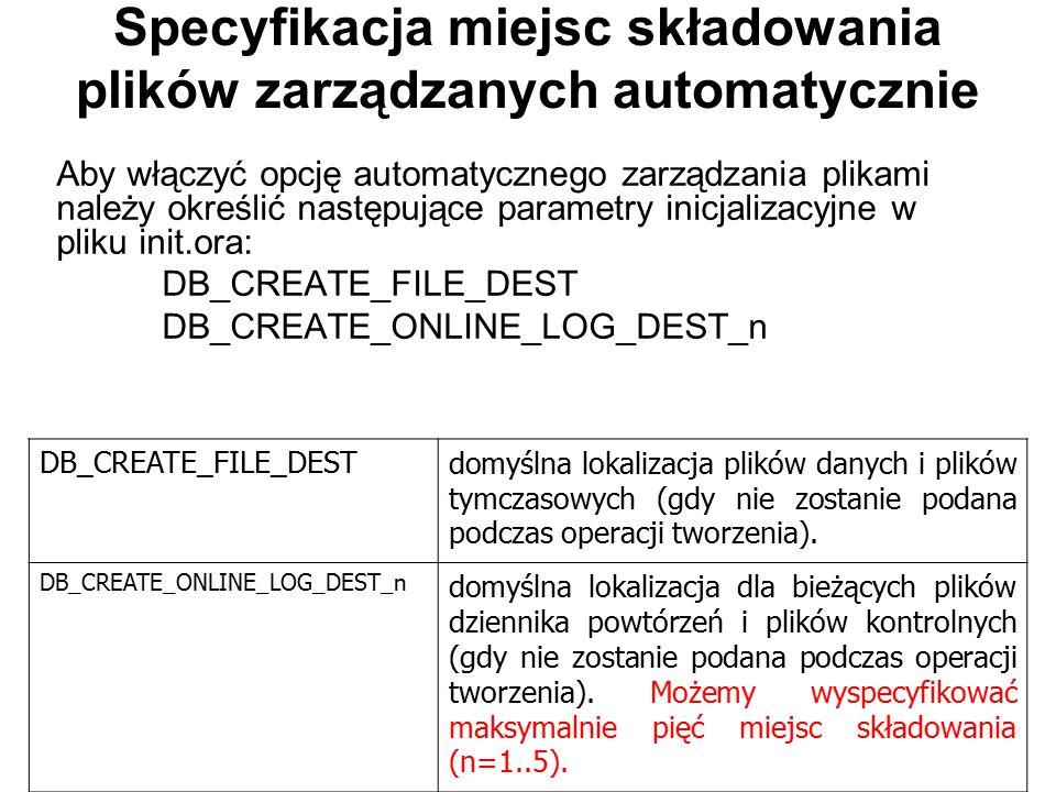 Specyfikacja miejsc składowania plików zarządzanych automatycznie Aby włączyć opcję automatycznego zarządzania plikami należy określić następujące par