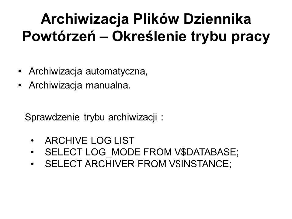 Archiwizacja Plików Dziennika Powtórzeń – Określenie trybu pracy Archiwizacja automatyczna, Archiwizacja manualna. Sprawdzenie trybu archiwizacji : AR
