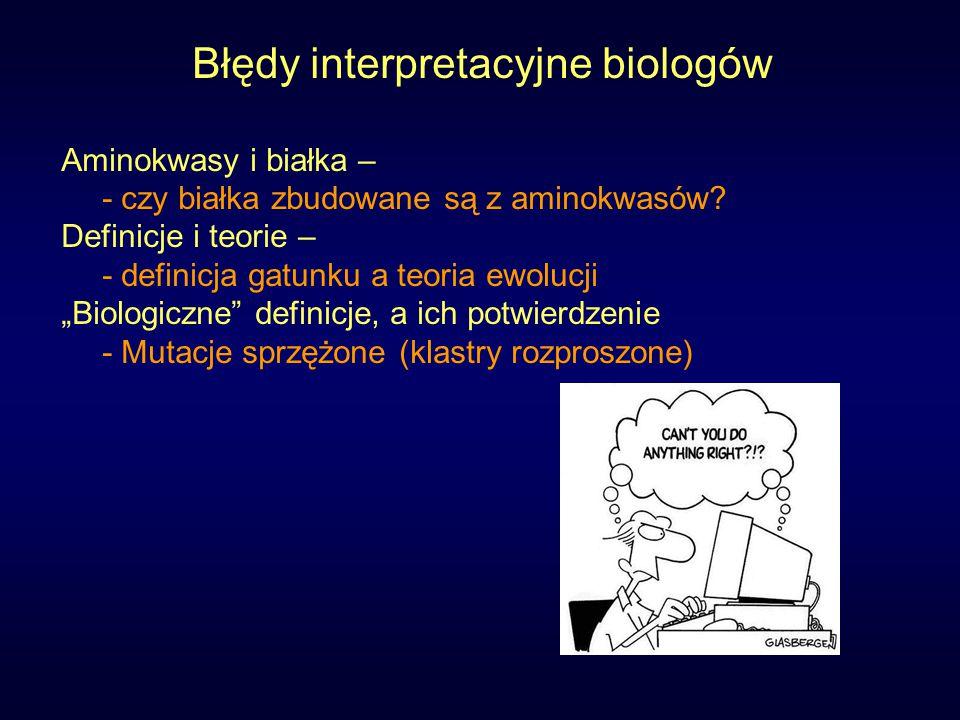 Błędy interpretacyjne biologów Aminokwasy i białka – - czy białka zbudowane są z aminokwasów.