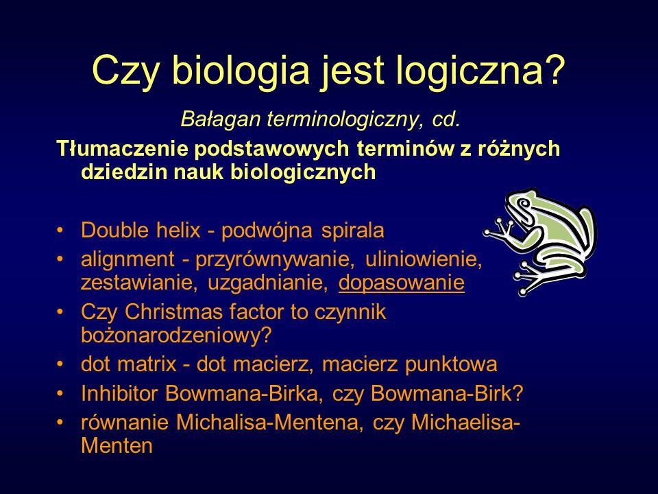 Czy biologia jest logiczna. Bałagan terminologiczny, cd.