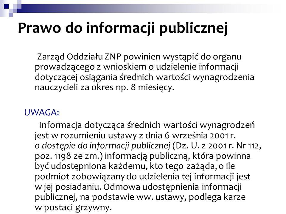 Prawo do informacji publicznej Zarząd Oddziału ZNP powinien wystąpić do organu prowadzącego z wnioskiem o udzielenie informacji dotyczącej osiągania ś