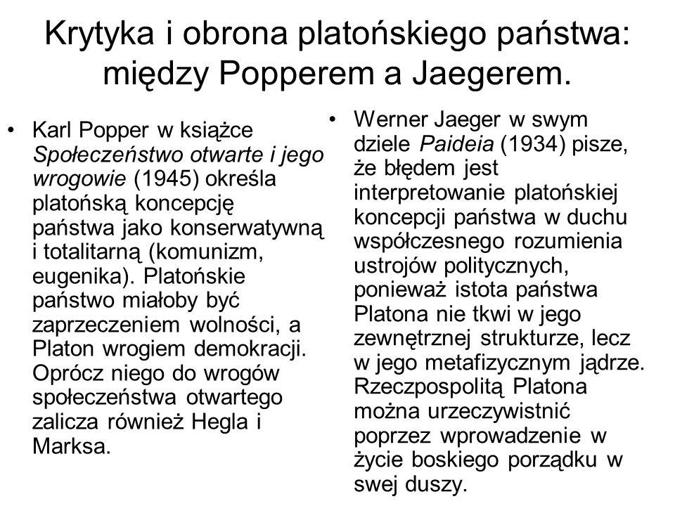 Krytyka i obrona platońskiego państwa: między Popperem a Jaegerem. Karl Popper w książce Społeczeństwo otwarte i jego wrogowie (1945) określa platońsk