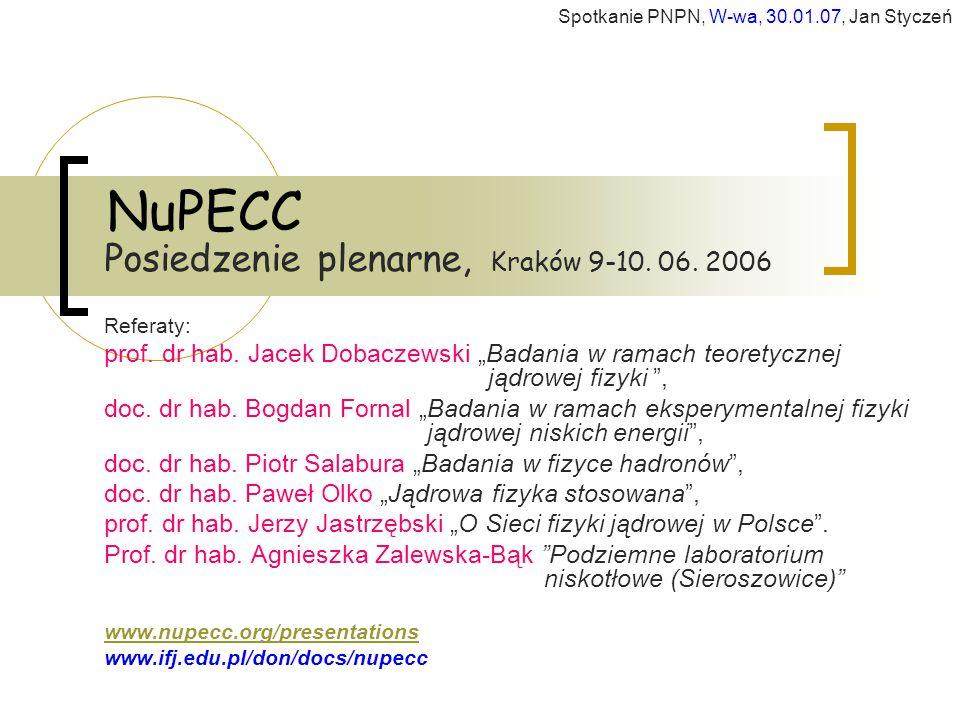 NuPECC Posiedzenie plenarne, Kraków 9-10.06. 2006 Referaty: prof.