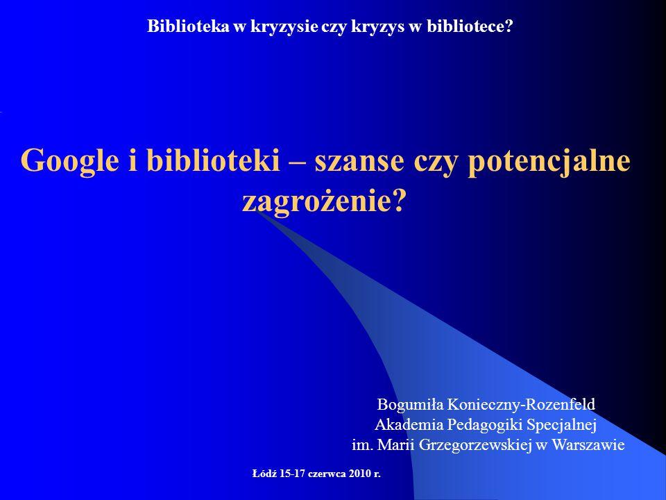 Biblioteka w kryzysie czy kryzys w bibliotece.Łódź 15-17 czerwca 2010 r.
