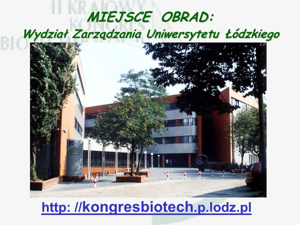 http: // kongresbiotech.p.lodz.pl Referaty plenarne w sesji inauguracyjnej wygłoszą: Profesor Boerg Diderichsen Profesor Maciej Żylicz i