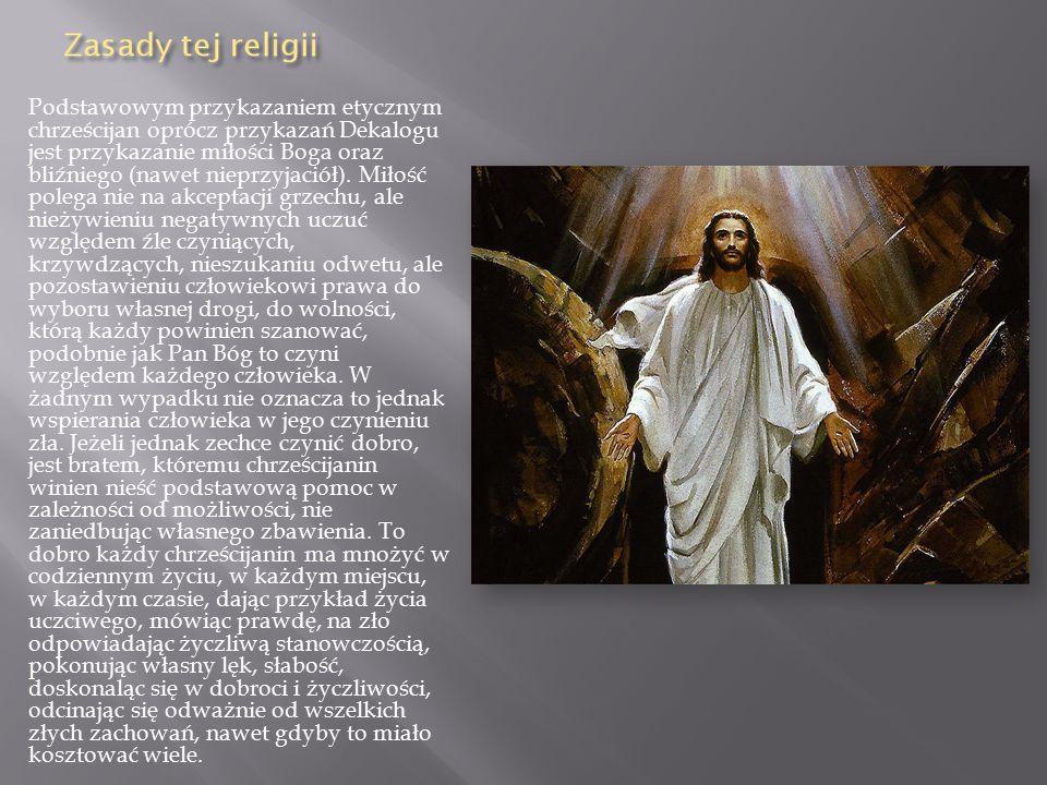 Podstawowym przykazaniem etycznym chrześcijan oprócz przykazań Dekalogu jest przykazanie miłości Boga oraz bliźniego (nawet nieprzyjaciół).