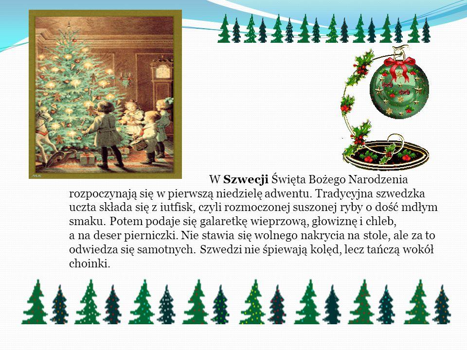 W Szwecji Święta Bożego Narodzenia rozpoczynają się w pierwszą niedzielę adwentu.