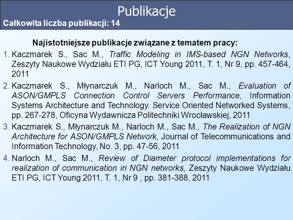 Publikacje Całkowita liczba publikacji: 14 Najistotniejsze publikacje związane z tematem pracy: 1.Kaczmarek S., Sac M., Traffic Modeling in IMS-based