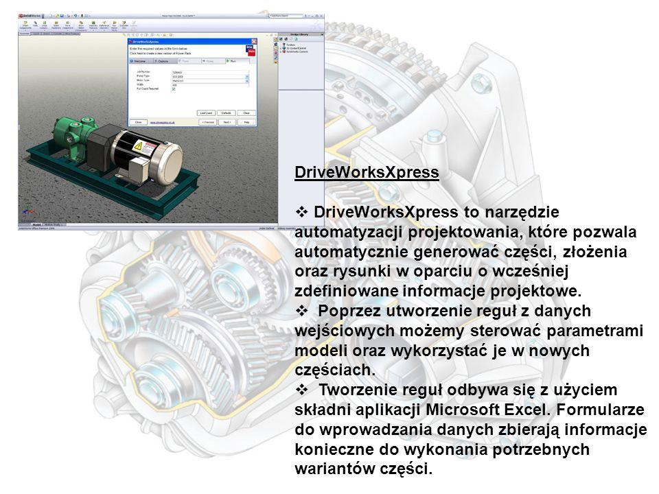 DriveWorksXpress  DriveWorksXpress to narzędzie automatyzacji projektowania, które pozwala automatycznie generować części, złożenia oraz rysunki w oparciu o wcześniej zdefiniowane informacje projektowe.