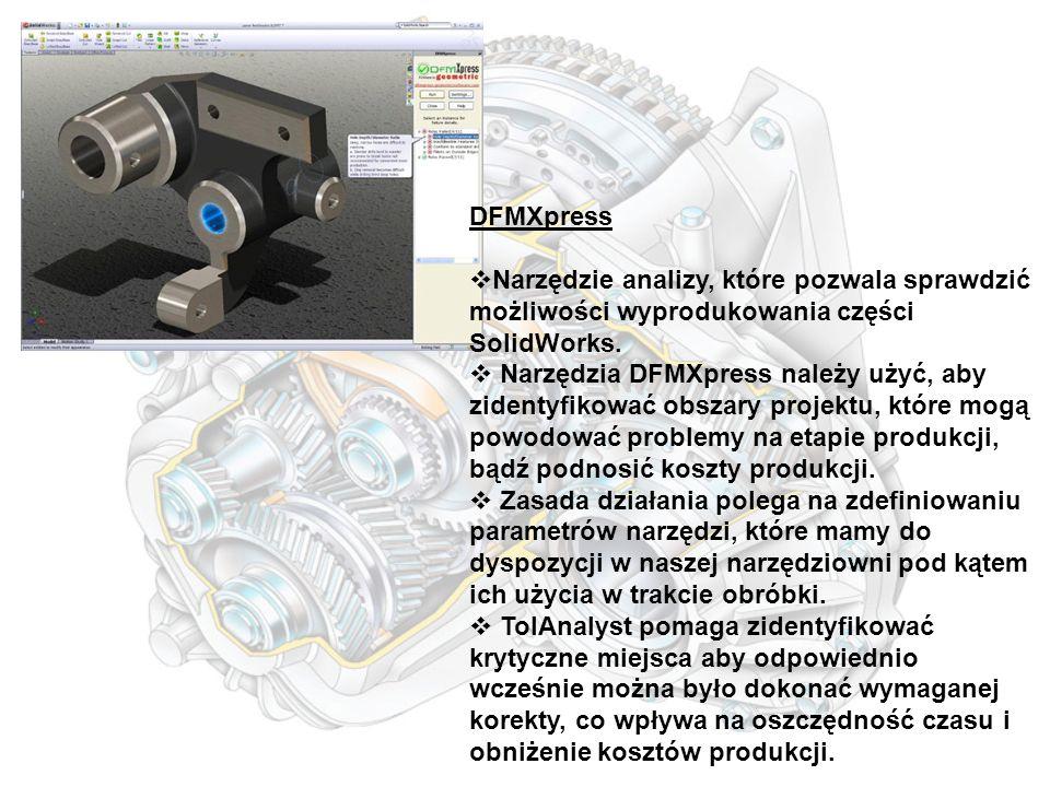 DFMXpress  Narzędzie analizy, które pozwala sprawdzić możliwości wyprodukowania części SolidWorks.