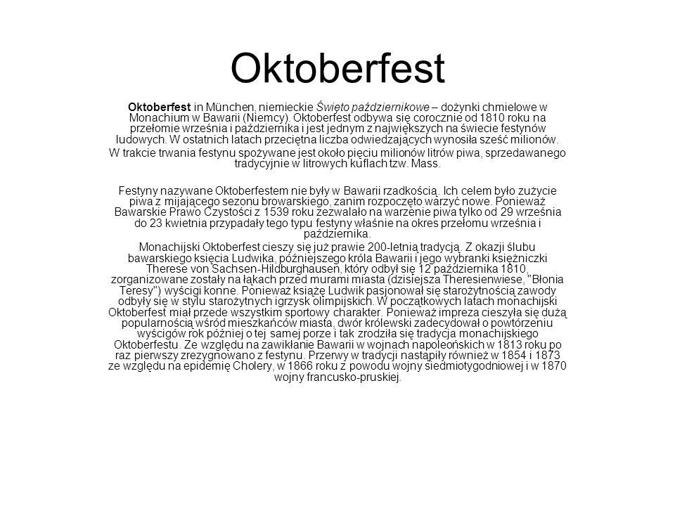 Oktoberfest Oktoberfest in München, niemieckie Święto październikowe – dożynki chmielowe w Monachium w Bawarii (Niemcy). Oktoberfest odbywa się corocz