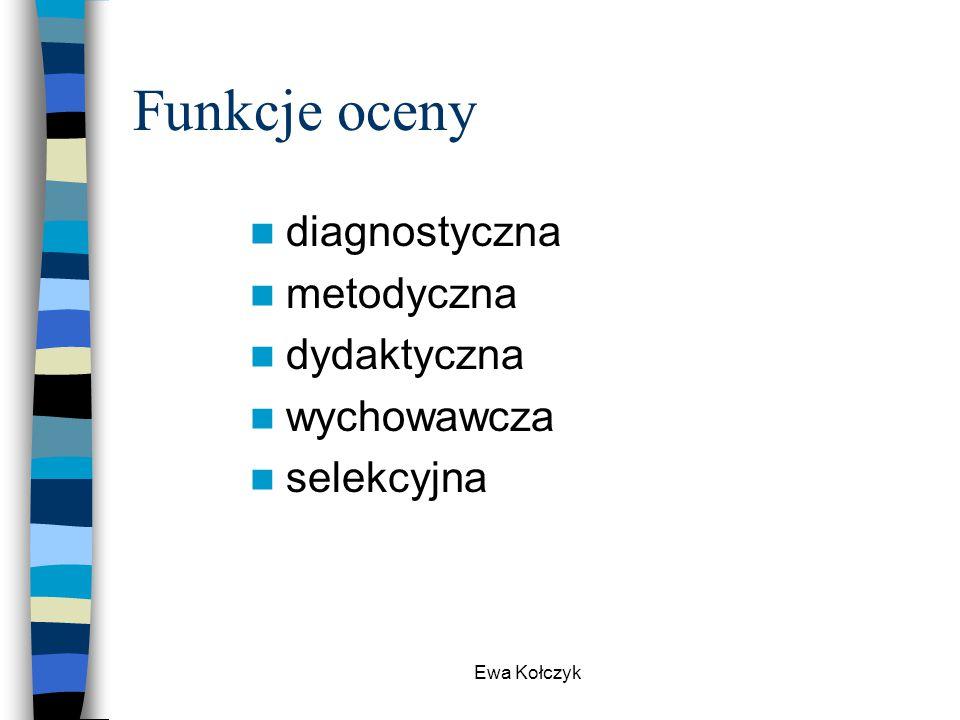 Ewa Kołczyk Funkcje oceny diagnostyczna metodyczna dydaktyczna wychowawcza selekcyjna