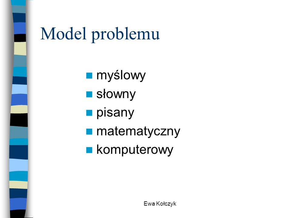 Ewa Kołczyk Model problemu myślowy słowny pisany matematyczny komputerowy
