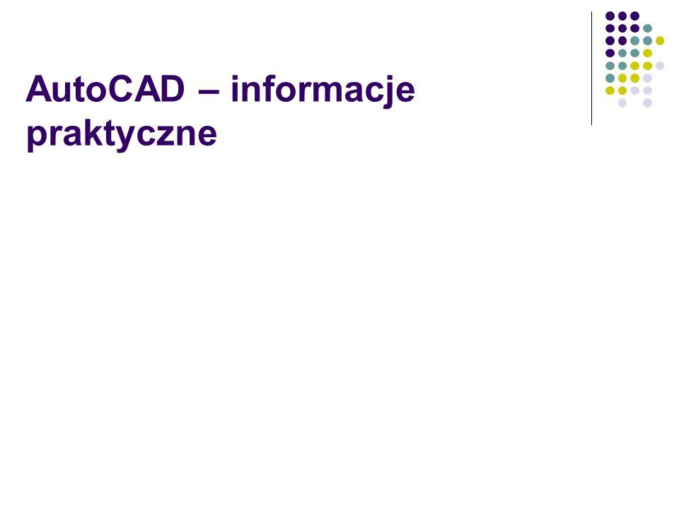 AutoCAD – informacje praktyczne
