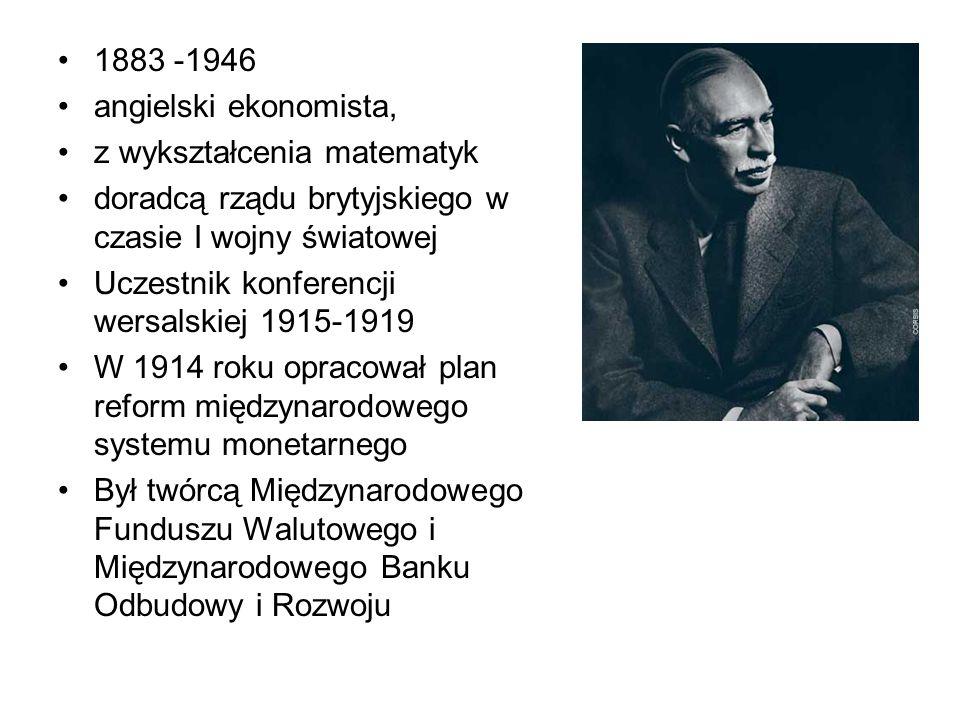 1883 -1946 angielski ekonomista, z wykształcenia matematyk doradcą rządu brytyjskiego w czasie I wojny światowej Uczestnik konferencji wersalskiej 191